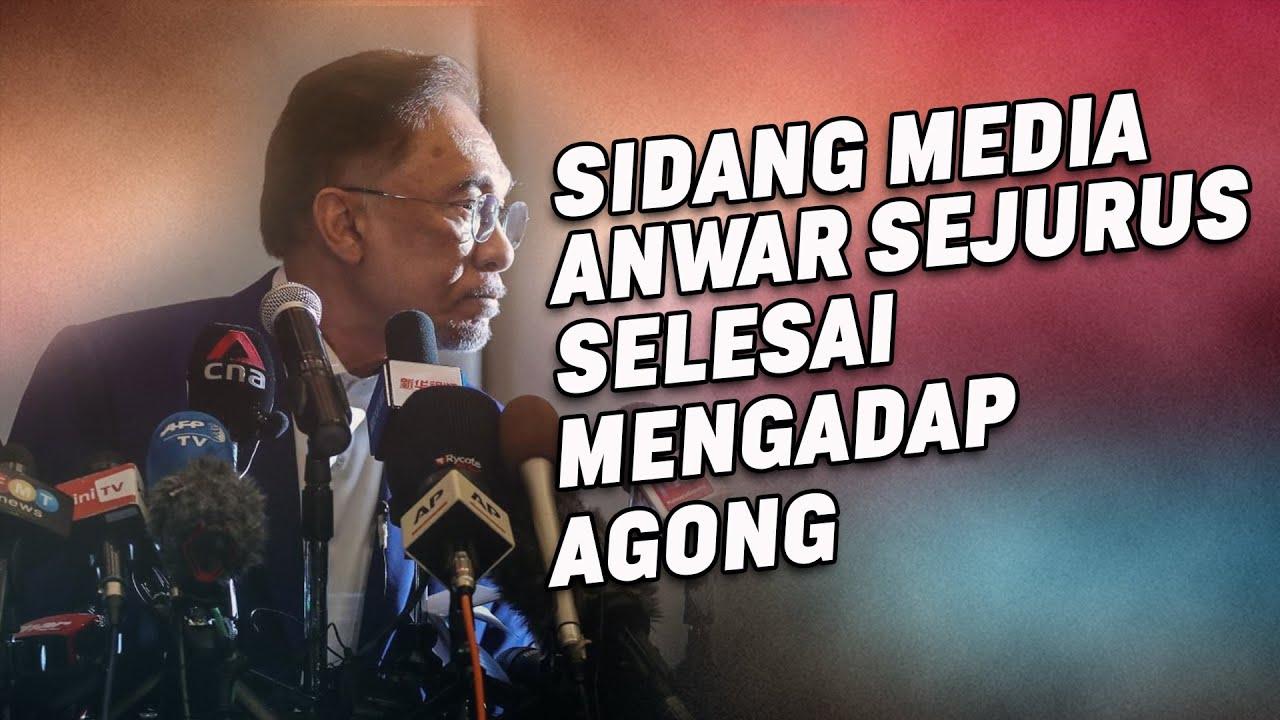 Sidang Media Anwar Sejurus Selesai Mengadap Agong