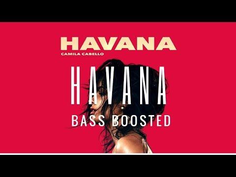 Camila Cabello - Havana Bass Boosted