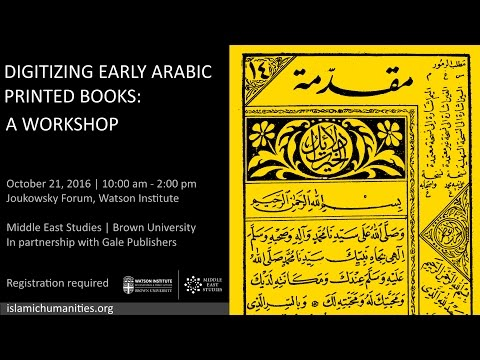 Digitizing Early Arabic Printed Books: A Workshop - Session 1
