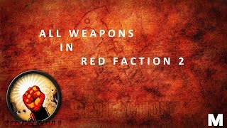 All weapons in RED FACTION 2