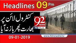 News Headlines | 09:00 PM | 9 Jan 2019 | 92NewsHD