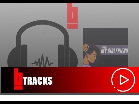 Jango - My Girlfriend | Tracks | @11jango | BnG.TV