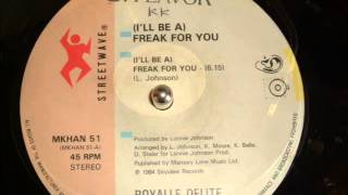 ROYALLE DELIGHT -  (I,LL BE A)  FREAK FOR YOU 12 INCH