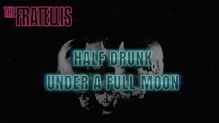 The Fratellis - Half Drunk Under A Full Moon (Official Lyric Video)