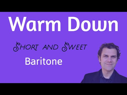 Singing Warm Down - Baritone Range