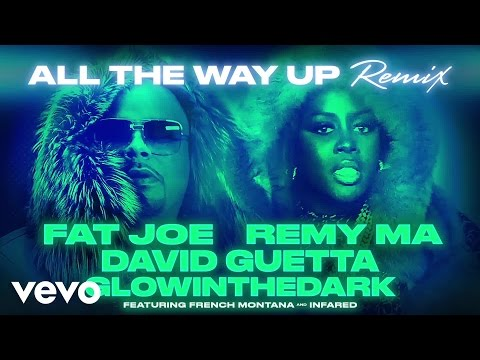 Fat Joe, Remy Ma, David Guetta, GLOWINTHEDARK - All The Way Up (Remix) (Audio)