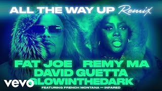 Скачать Fat Joe Remy Ma David Guetta GLOWINTHEDARK All The Way Up Remix Audio