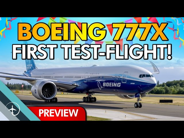 Boeing 777X test flight! - What to look for