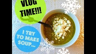 VLOG TIME! I try to film and make soup. Thumbnail