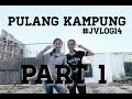 #JVLOG14 PULANG KAMPUNG(HOUSE TOUR)