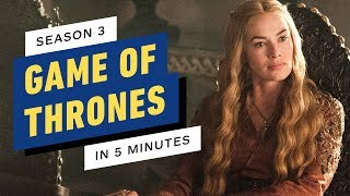 Game of Thrones Season 3 Story Recap in 5 Minutes
