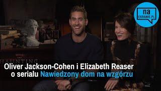 Elizabeth Reaser i Oliver Jackson-Cohen o serialu