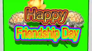 Happy Friendship Day Green Screen Effects - Happy Friendship Day speciel 3D Animated Video No 66