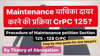 Procedure of maintenance petition u/s 125 CrPC || Step by step procedure Sec. 125-128 CrPC