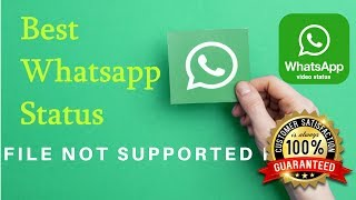 Whatsapp Status file not supported fix 2019 (100%  Working)