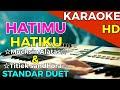 Hatimu Hatiku Muchsin Alatas Titiek Sandhora Karaoke Hd Nada Standart Duet  Mp3 - Mp4 Download