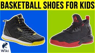 10 Best Basketball Shoes For Kids 2019
