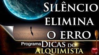 Dicas do Alquimista - Silêncio elimina o erro - Alcides Melhado Filho - 22-06-2017