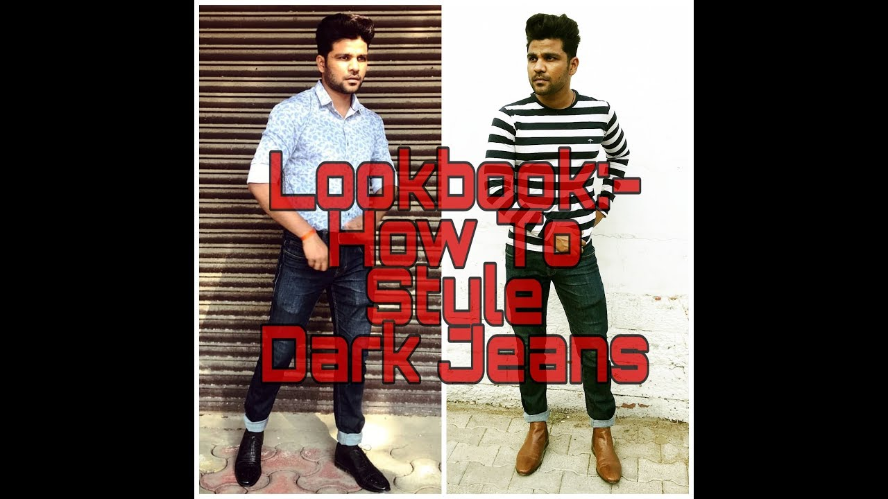 Lookbook 1:- How To Style Dark Jeans