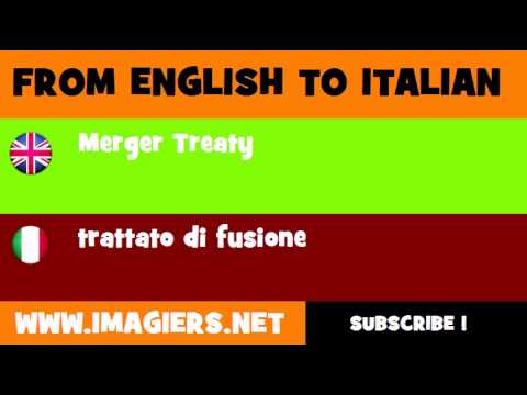 FROM ENGLISH TO ITALIAN = Merger Treaty