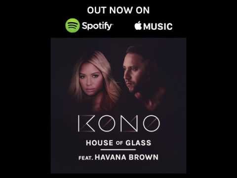 KONO feat Havana Brown - HOUSE OF GLASS