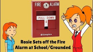 Rosie Sets off the Fire Alarm at School/Grounded