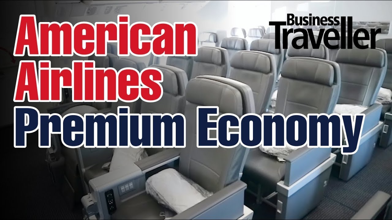 American Airlines Premium Economy Selecting The Best