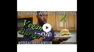 Cooking with Preacher Lawson✓Vegan Burger✓