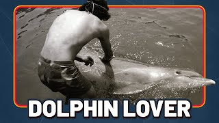 Dolphin Lover - Watch the Full Documentary