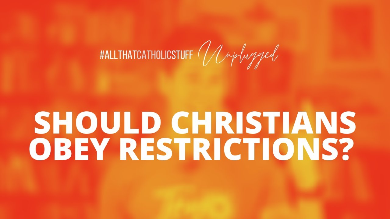 Should Christians Obey Restrictions?