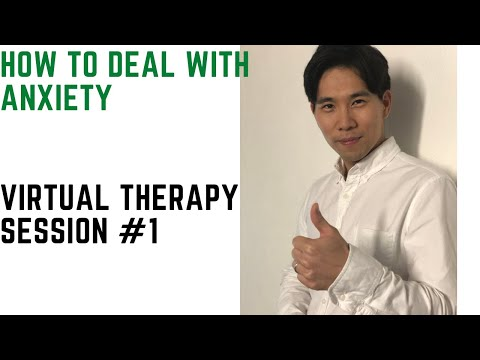 How to deal with Anxiety: Virtual Therapy Session #1