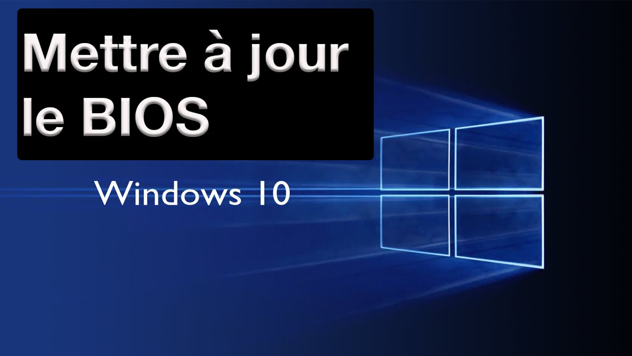 comment mettre jour le bios sous windows 10 youtube. Black Bedroom Furniture Sets. Home Design Ideas