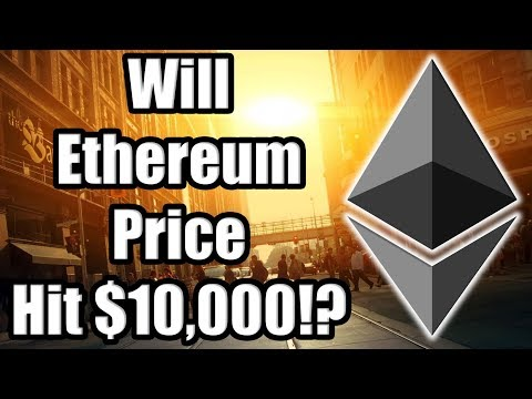 Will Ethereum Price Rise to $10,000 Per Coin?? WHAT WILL IT TAKE?? [Crypto Perspective]
