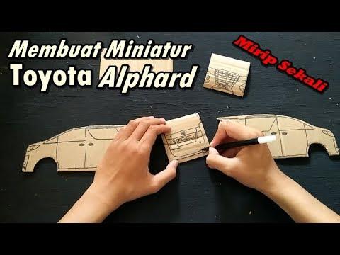 Keren Membuat Miniatur Mobil Toyota Alphard Dari Kardus Ide