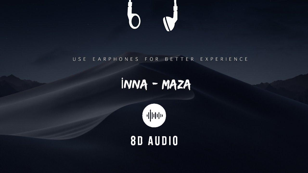 Inna - Maza Jaja (8D Audio) (İbrahim Çelik Remix)