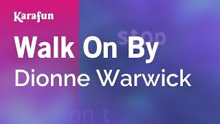 Walk On By - Dionne Warwick | Karaoke Version | KaraFun