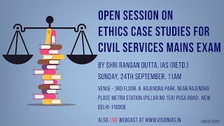 Open Session on Ethics Case Studies for Civil Services Mains Exam 2017