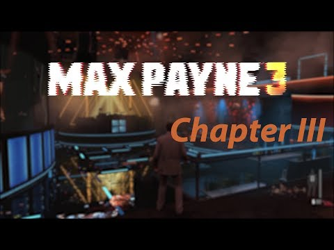 Max Payne 3, Chapter III: Just Another Day at the Office [ENG] [1080p60]