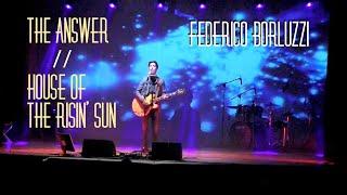 The Answer/House Of The Risin' Sun - Federico Borluzzi live in Valtournenche