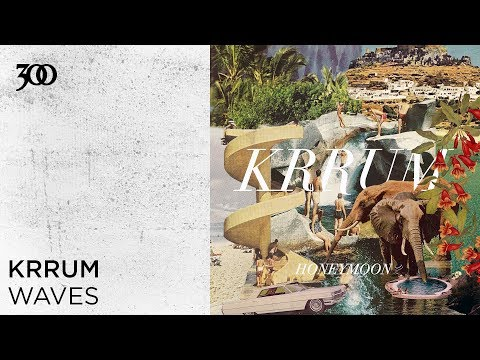 Krrum - Waves | 300 Ent (Official Audio)