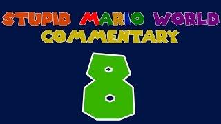 Stupid Mario World - Episode 8 - Commentary