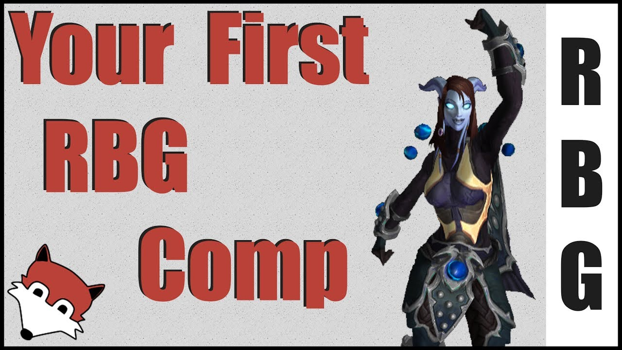 Your First RBG Comp - A template and example - WoW Legion 7 3 5