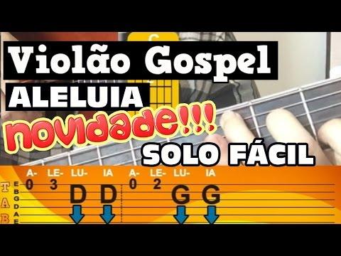 Aula de Violão GOSPEL INICIANTE - ALELUIA -SIMPLIFICADO - CIFRAS + SOLO