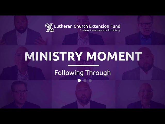 LCEF Ministry Moment - Following Through