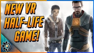 Valve Announces A NEW VR Half-Life Game After Over A Decade + More!