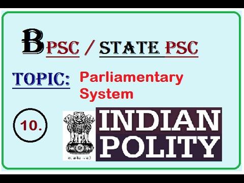 BPSC Polity ( Parliamentary System ), P-10