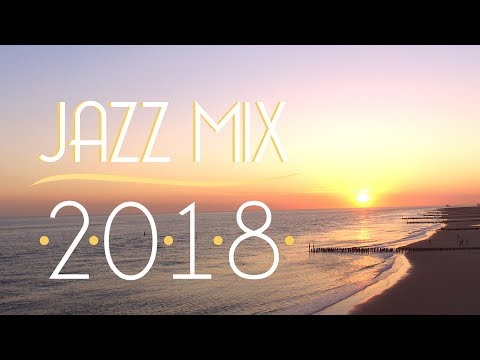 Jazz Music Best Songs 2018 | Best of Modern Jazz #1