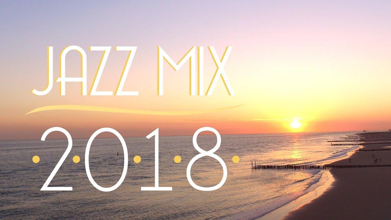 Download Jazz Music Best Songs 2018 | Best of Modern Jazz #1