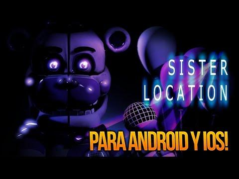 LANZAMIENTO FNAF SISTER LOCATION PARA ANDROID Y iOS?