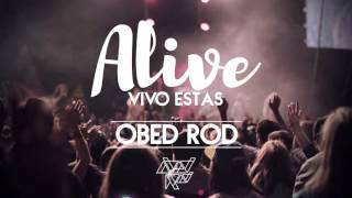 Alive (Vivo Estas) - Hillsong Young & Free (Obed Rod Remix)